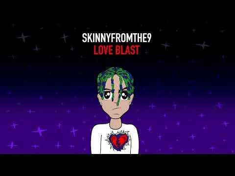 Skinnyfromthe9 - Love Blast (Official Audio) [Prod. FrankGotThePack]