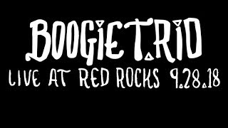 BOOGIE T.RIO - Live @ Red Rocks 9.28.18