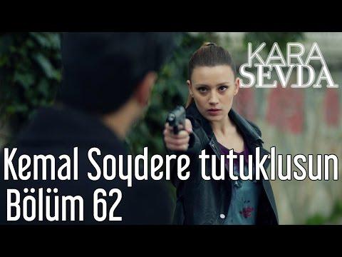 Kara Sevda 62. Bölüm - Kemal Soydere Tutuklusun