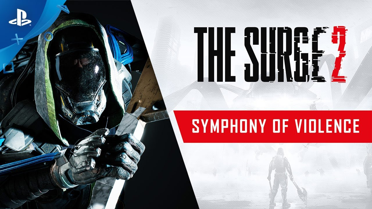 The Surge 2 - Symphony of Violence Trailer | PS4