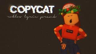 Copycat- Roblox Lyric Prank