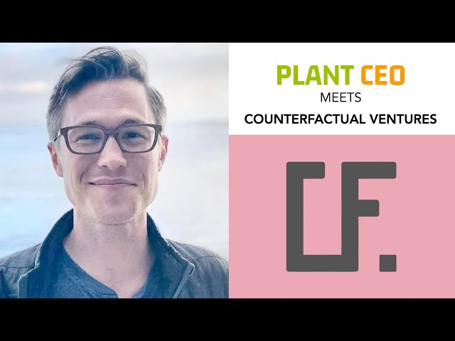 PLANT CEO #33 - EXCLUSIVE: Counterfactual Ventures' startup creation, incubation and VC fund model