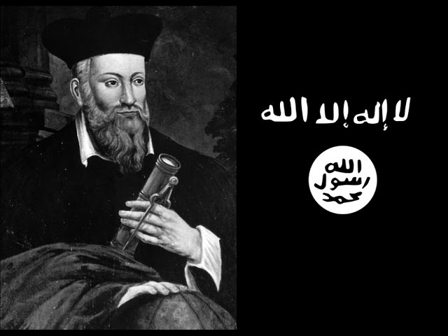 Nostradamus Predicted The Rise Of ISIS: 16th Century Prophecy Of