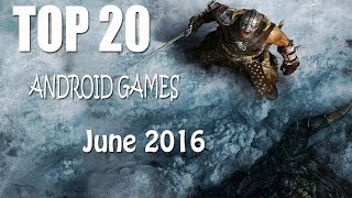Top 20 New Android Games June 2016 (HD)