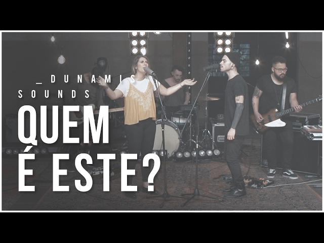 Quem é Este? // Dunamis Sounds
