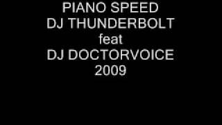 piano speed dj thunderbolt feat               dj    doctorvoice  2009 e dj picci