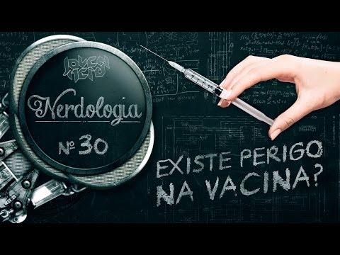 EXISTE PERIGO NA VACINA? | Nerdologia