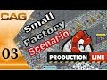 Lets Play: Production Line! || Small Factory Scenario Tutorial  || Ep 03: Production ramp up!