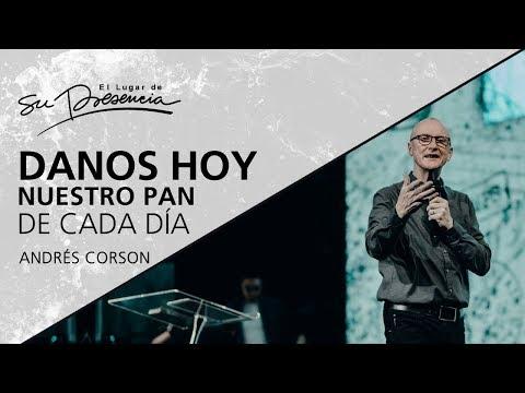 📺 Danos hoy nuestro pan de cada día - Andrés Corson - 6 Mayo 2018