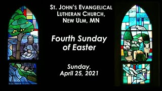 April 24 2021 Service (Streaming Test) - St. John's Lutheran Church, New Ulm, MN