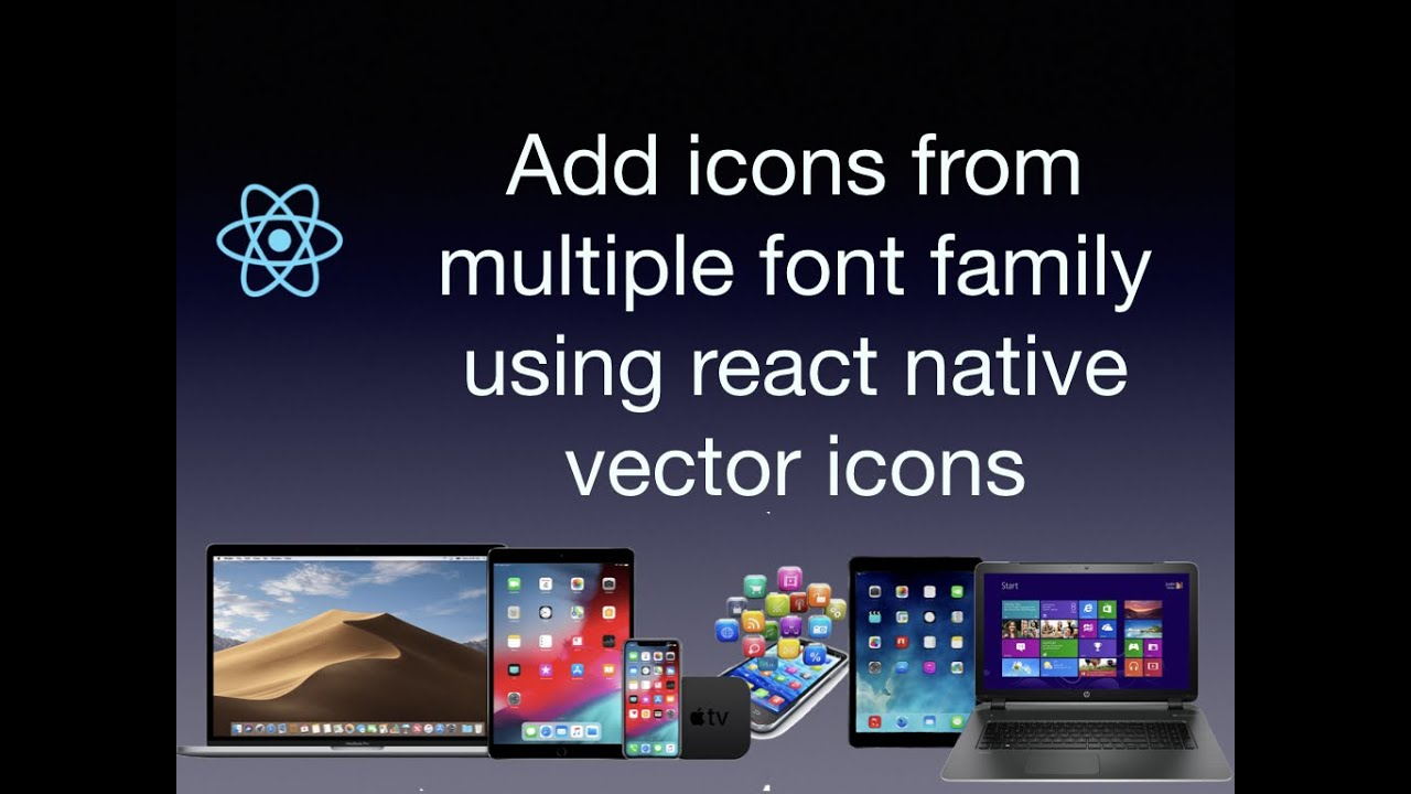 How To Add Icons From Multiple Font Family In Single Component Using React Native Vector Icons Youtube