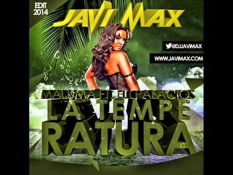 Maluma Ft Eli Palacios La Temperatura Dj Javi Max Remix 2014