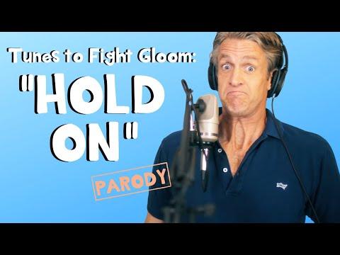 Hold On - Wilson Phillips Parody