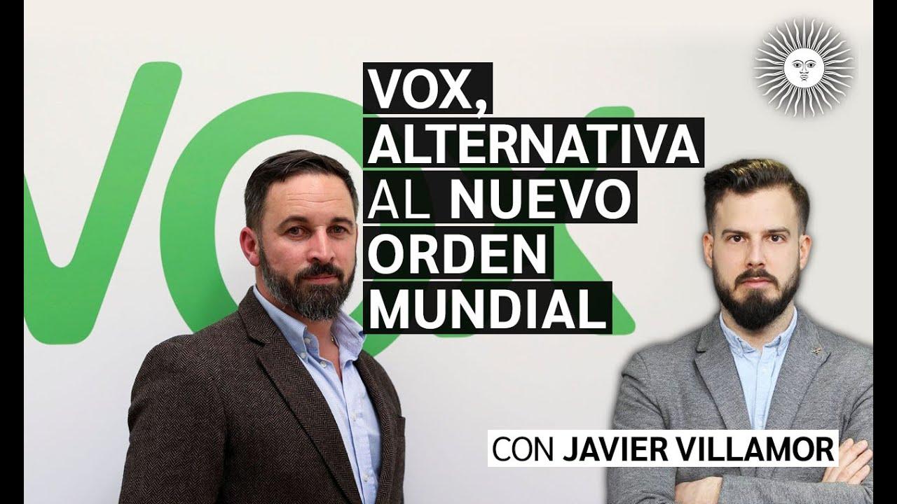 La ALTERNATIVA de #VOX para España frente al NUEVO ORDEN MUNDIAL | Enterate ACÁ | Javier VILLAMOR