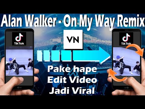 tutorial-edit-video-transisi-vn-lagu-on-my-way-remix-by-alan-walker