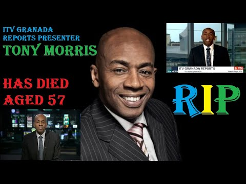 Tony Morris dies aged 57 cause of death Kidney cancer. ITV Granada Reports presenter,