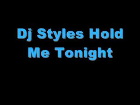 Dj Styles Hold me tonight