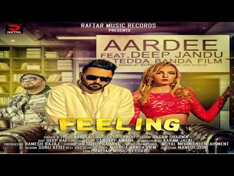 FEELING II AARDEE II MUSIC II DEEP JANDU II  LATEST PUNJABI SONG 2017 II RAFTAR MUSIC RECORDS
