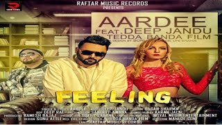 Feeling | (Full song) Aardee | Music | Deep jandu | Raftar Music Records | Latest Punjabi Song 2017