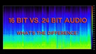 16 Bit vs. 24 Bit Audio