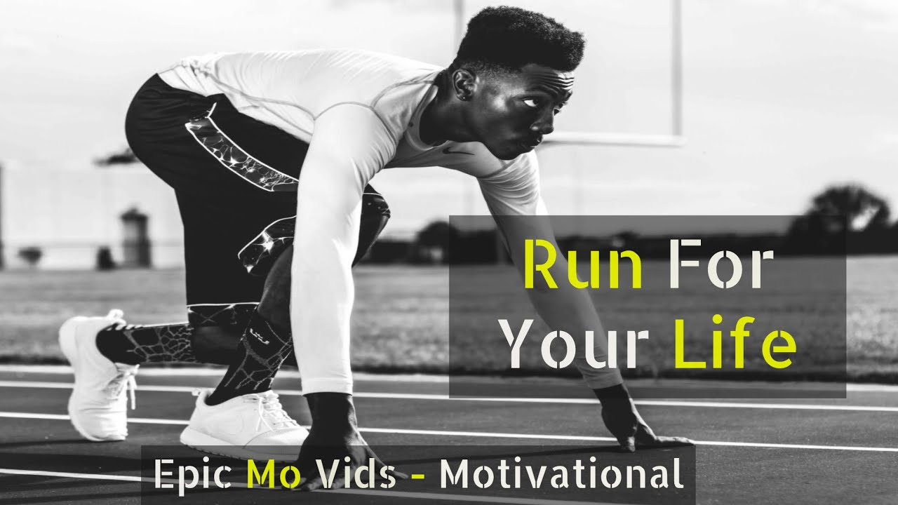 Download Run for your Life - Motivational - Epic Mo Vids