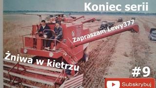 ☆ Żniwa czasów PRL Kietrzu #8 Koniec serii