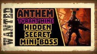 Anthem - гайд секретный мини-босс в Шахте Королевы/hidden secret boss Tyrant mine.