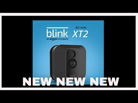 Blink XT2 The Next-Generation Of The XT Outdoor Security Camera is Here  (2019)