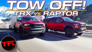 TRX vs Raptor: You'll REALLY Be Surprised By How They Do on the World's Toughest Towing Test!