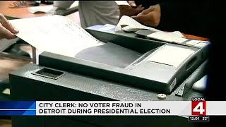 Detroit city clerk: No voter fraud during presidential election