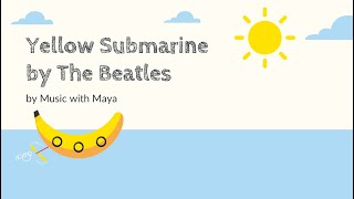 Yellow Submarine by The Beatles | Music with Maya
