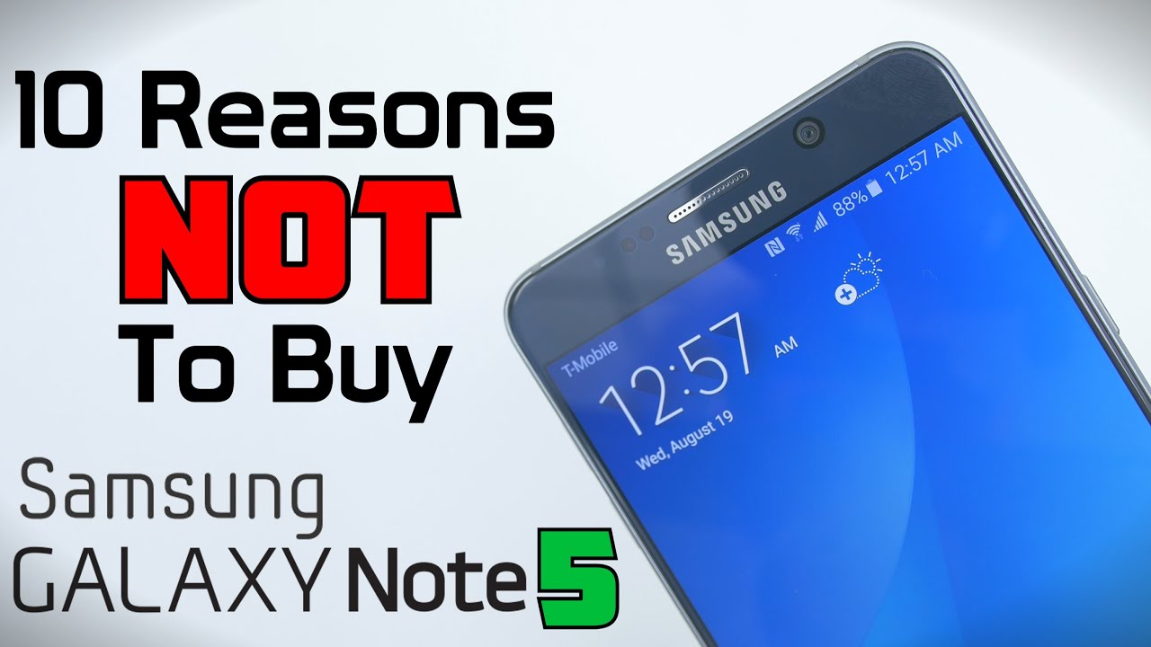 10 Reasons NOT To Buy Galaxy Note 5