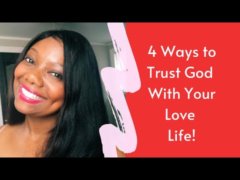 4 Ways to Trust God with Your Love Life from YouTube · Duration:  6 minutes 2 seconds