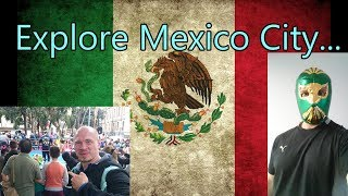 A German in Mexico. Explore Mexico City... Part 2 of 6