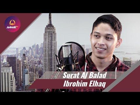 Surat Al Balad Ibrohim Elhaq