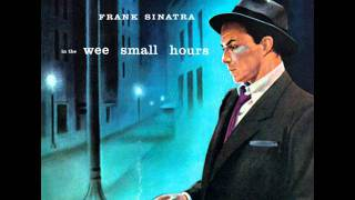 Frank Sinatra In The Wee Small Hours Of The Morning