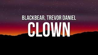 blackbear - clown (Lyrics) ft. Trevor Daniel