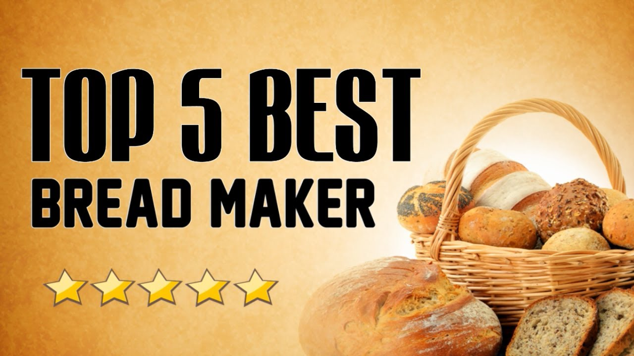Top 5 Bread Makers Overview