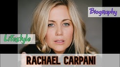 Rachael Carpani Australian Actress Biography & Lifestyle