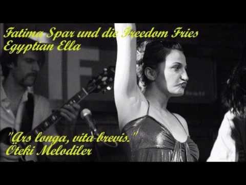 Fatima Spar und die Freedom Fries - Egyptian Ella
