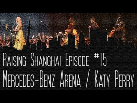 KATY PERRY AT MERCEDES-BENZ ARENA | RAISING SHANGHAI