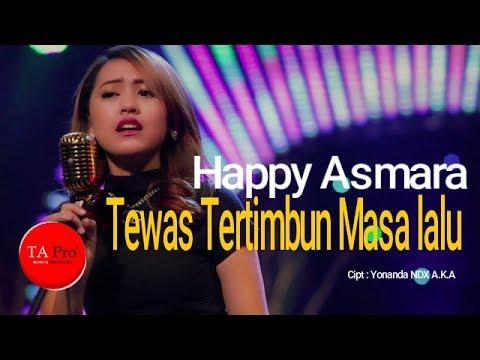 Happy Asmara - Tewas Tertimbun Masa Lalu (TTM)  - TA Pro Official