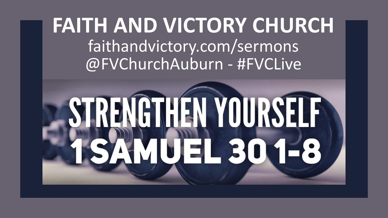 Strengthen Yourself - Pastor Matt Krachunis - 1 Samuel 30:1-8 (Sunday)