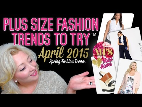 Plus Size Fashion Trends to Try™ – April 2015 – Spring Fashion Trends