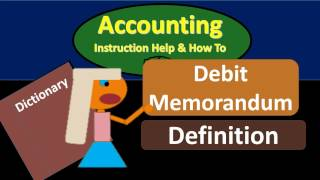 Debit Memorandum Definition - What is a Debit Memorandum?
