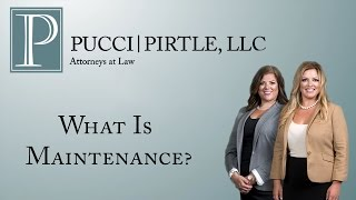 Pucci | Pirtle, LLC Video - What Is Maintenance?