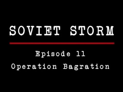 Soviet Storm - World War II in the East - 11 - Operation Bagration - HD