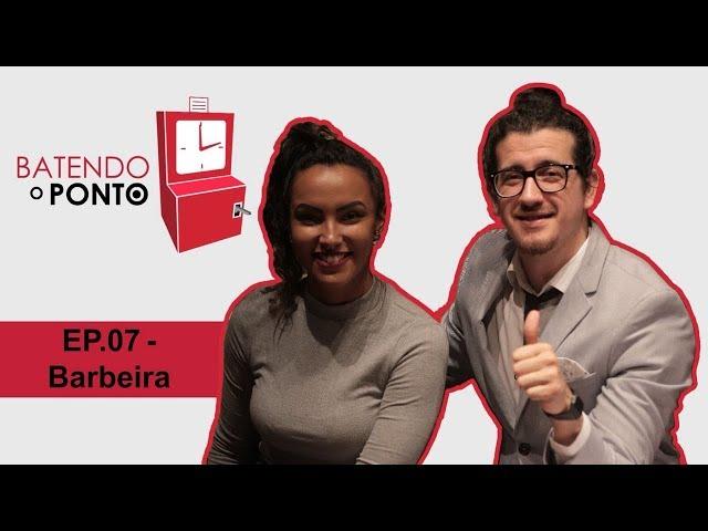 AFONSO PADILHA - BATENDO O PONTO - EP.07: BARBEIRA