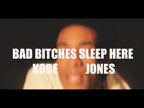 Kobe Jones - Bad Bitches Sleep Here (Official Music Video)