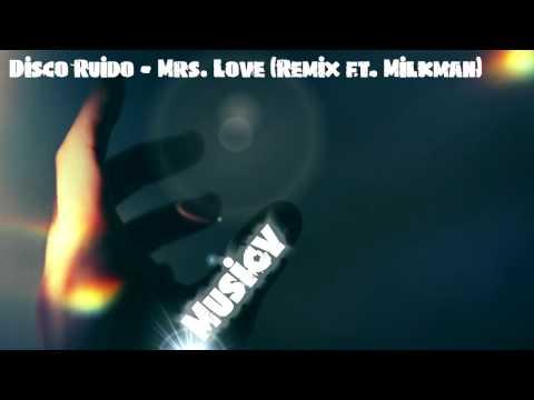 Disco Ruiso - Mrs. Love (Remix ft. Milkman)